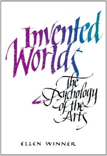 Invented Worlds The Psychology of the Arts  1982 edition cover