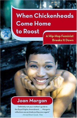 When Chickenheads Come Home to Roost A Hip-Hop Feminest Breaks It Down  2000 edition cover