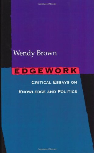 Edgework Critical Essays on Knowledge and Politics  2006 (Annotated) edition cover