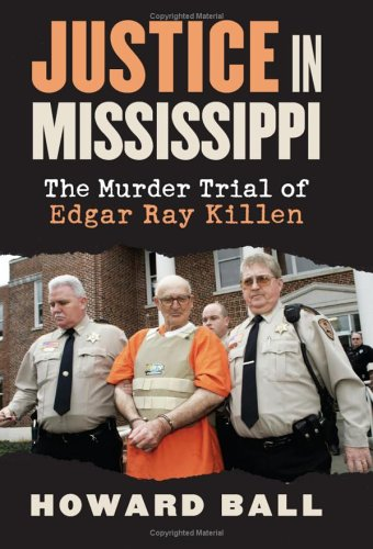 Justice in Mississippi The Murder Trial of Edgar Ray Killen  2006 edition cover