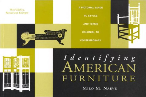 Identifying American Furniture A Pictorial Guide to Styles and Terms Colonial to Contemporary 3rd 1998 9780761989615 Front Cover