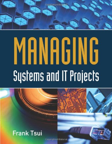 Managing Systems and IT Projects   2011 (Revised) 9780763790615 Front Cover