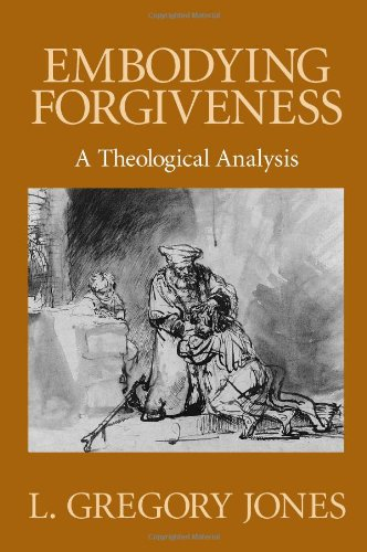 Embodying Forgiveness A Theological Analysis  1995 edition cover