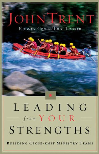 Leading from Your Strengths Building Close-Knit Ministry Teams  2004 edition cover