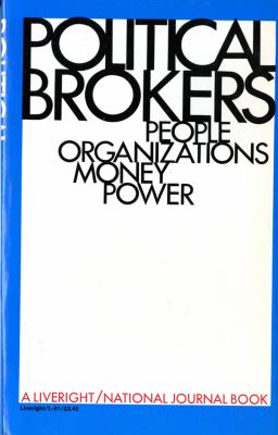 Political Brokers People, Organizations, Money and Power N/A 9780871402615 Front Cover