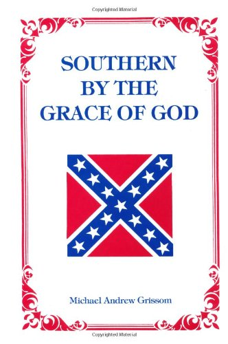 Southern by the Grace of God  10th 9780882897615 Front Cover