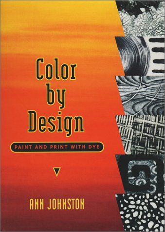 Color by Design : Paint and Print with Dye  2001 edition cover