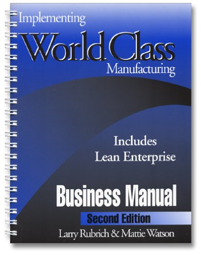 Implementing World Class Manufacturing : Business Manual 2nd 2004 edition cover