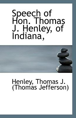 Speech of Hon Thomas J Henley, of Indiana N/A 9781113556615 Front Cover