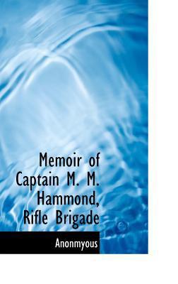 Memoir of Captain M M Hammond, Rifle Brigade  N/A edition cover