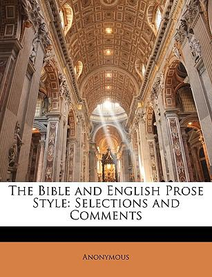 Bible and English Prose Style Selections and Comments N/A edition cover