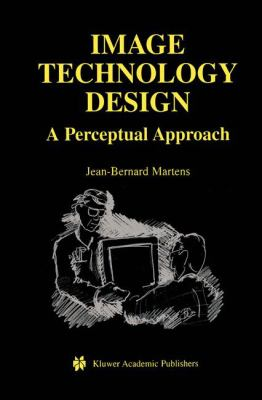 Image Technology Design A Perceptual Approach  2003 9781402074615 Front Cover