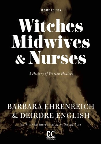 Witches, Midwives, and Nurses A History of Women Healers 2nd 2010 9781558616615 Front Cover