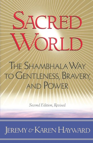 Sacred World The Shambhala Way to Gentleness, Bravery, and Power 2nd 1998 edition cover