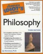 Complete Idiot's Guide to Philosophy  3rd 2005 (Revised) 9781592573615 Front Cover