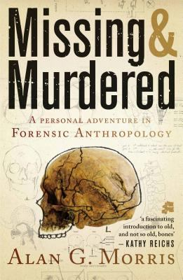 Missing and Murdered A Personal Adventure in Forensic Anthropology N/A edition cover