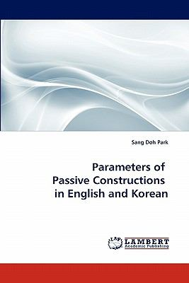 Parameters of Passive Constructions in English and Korean  N/A 9783838392615 Front Cover