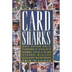 Card Sharks How Upper Deck Turned a Child's Hobby into a High-Stakes, Billion-Dollar Business  1995 9780026290616 Front Cover