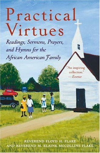 Practical Virtues Readings, Sermons, Prayers, and Hymns for the African American Family N/A 9780060090616 Front Cover