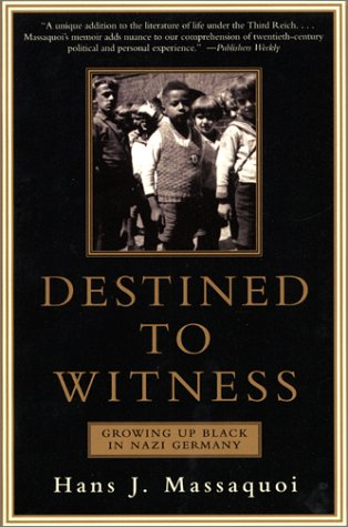 Destined to Witness Growing up Black in Nazi Germany N/A edition cover