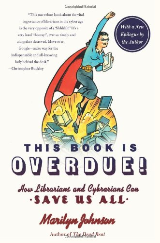 This Book Is Overdue! How Librarians and Cybrarians Can Save Us All  2011 edition cover