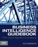 Business Intelligence Guidebook From Data Integration to Analytics  2015 9780124114616 Front Cover