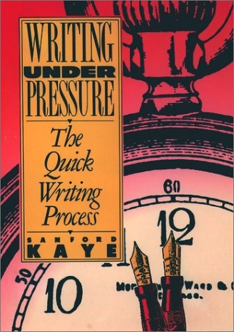 Writing under Pressure The Quick Writing Process  2005 (Reprint) edition cover