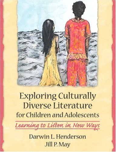 Exploring Culturally Diverse Literature for Children and Adolescents Learning to Listen in New Ways, MyLabSchool Edition  2005 9780205464616 Front Cover