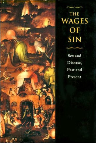 Wages of Sin Sex and Disease, Past and Present  2002 edition cover