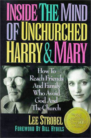 Inside Mind of Unchurched Harry and Mary How to Reach Friends and Family Who Avoid God and the Church  1993 edition cover