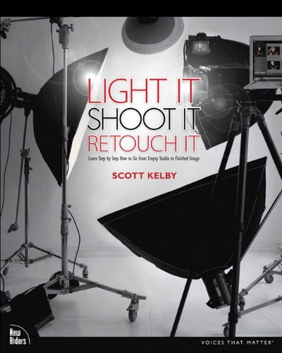 Light It, Shoot It, Retouch It Learn Step by Step How to Go from Empty Studio to Finished Image  2012 (Revised) edition cover