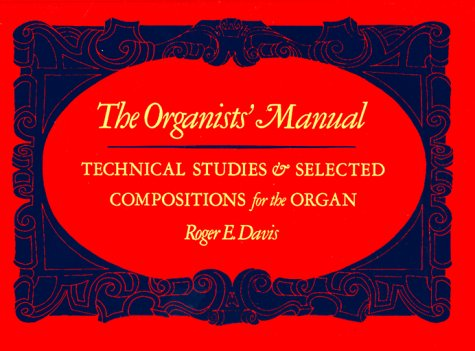 Organists' Manual Technical Studies and Selected Compositions for the Organ N/A edition cover