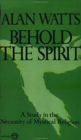 Behold the Spirit A Study in the Necessity of Mystical Religion N/A edition cover