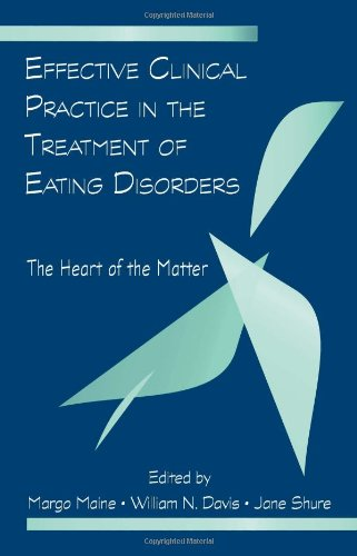 Effective Clinical Practice in the Treatment of Eating Disorders The Heart of the Matter  2009 edition cover