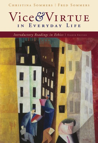 Vice and Virtue in Everyday Life Introductory Readings in Ethics 8th 2010 edition cover