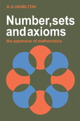 Numbers, Sets and Axioms The Apparatus of Mathematics  1982 9780521287616 Front Cover