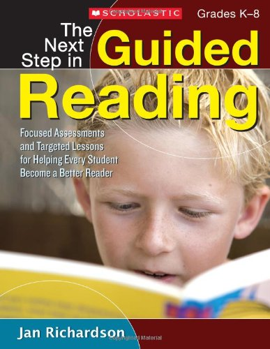 Next Step in Guided Reading Focused Assessments and Targeted Lessons for Helping Every Student Become a Better Reader  2009 9780545133616 Front Cover
