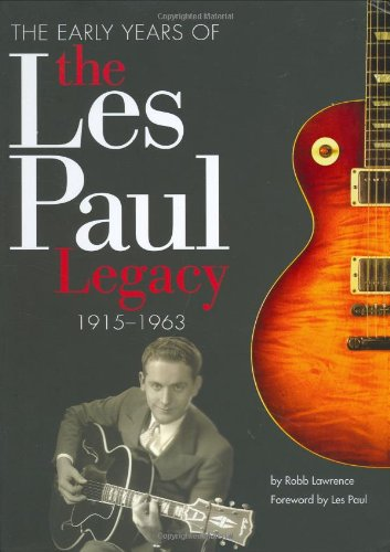 Early Years of the les Paul Legacy, 1915-1963   2005 edition cover