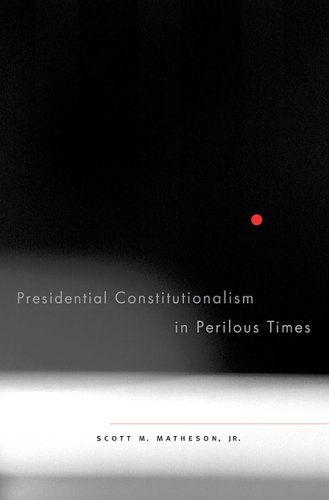 Presidential Constitutionalism in Perilous Times   2009 9780674031616 Front Cover