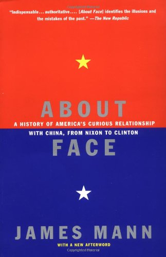 About Face A History of America's Curious Relationship with China, from Nixon to Clinton  2000 edition cover