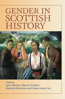 Gender in Scottish History since 1700   2005 9780748617616 Front Cover
