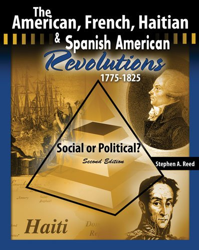 American French Haitian and Spanish American Revolutions 1775-1825 Social or Political?  2nd (Revised) 9780757572616 Front Cover