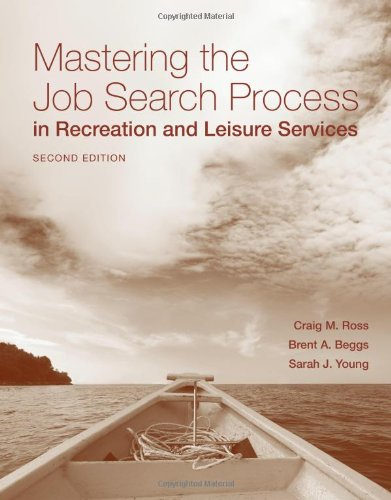 Mastering the Job Search Process in Recreation and Leisure Services  2nd 2011 (Revised) edition cover
