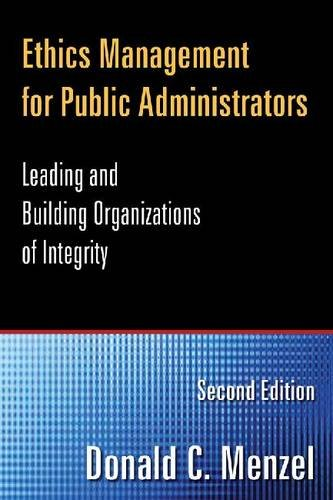 Ethics Management for Public Administrators Leading and Building Organizations of Integrity 2nd 2012 (Revised) edition cover