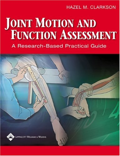 Joint Motion and Function Assessment A Research-Based Practical Guide  2005 edition cover