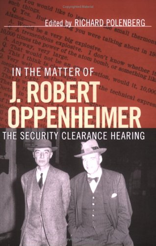 In the Matter of J. Robert Oppenheimer The Security Clearance Hearing  2002 9780801486616 Front Cover
