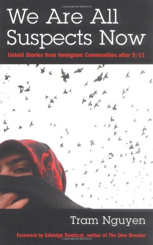We Are All Suspects Now Untold Stories from Immigrant America after 9/11  2005 edition cover
