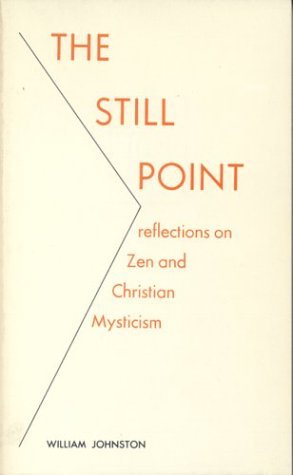 Still Point Reflections on Zen and Christian Mysticism  1989 edition cover
