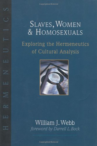 Slaves, Women and Homosexuals Exploring the Hermeneutics of Cultural Analysis  2001 edition cover