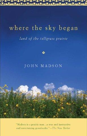 Where the Sky Began Land of the Tallgrass Prairie  2004 edition cover